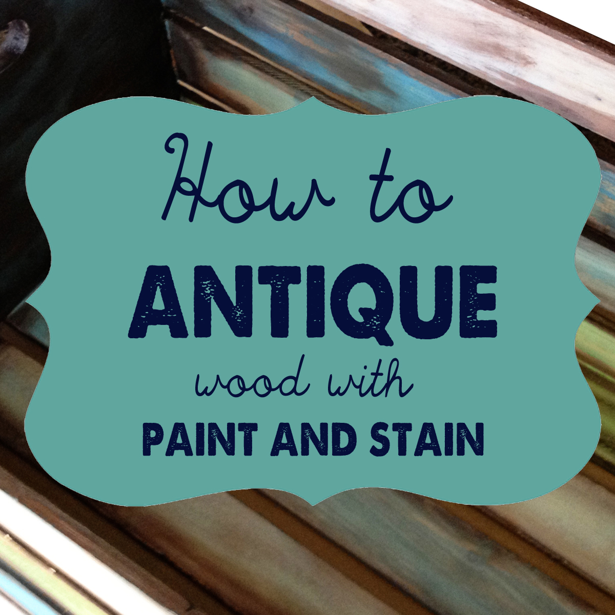 How To Antique Wood With Paint And Stain All Things Thrifty