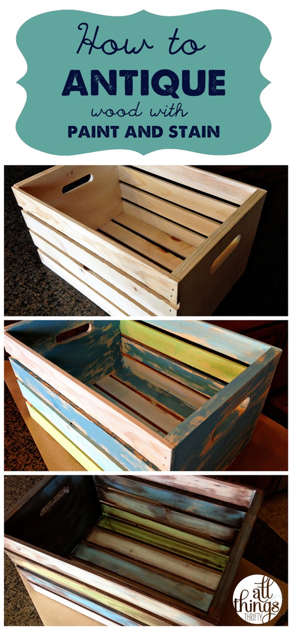 . How to antique wood  with paint and stain    All Things Thrifty