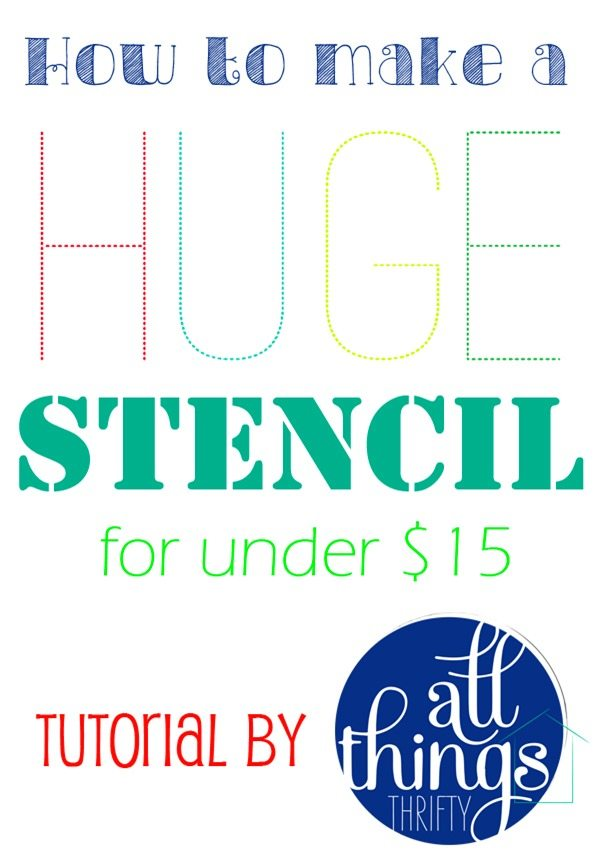 How to Make a HUGE stencil for under $15 | All Things Thrifty