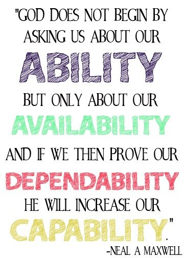 God does not begin by asking about our ability