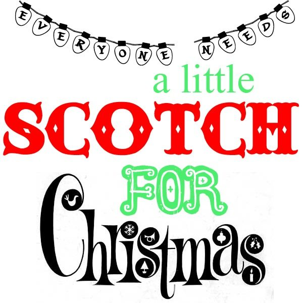 everyone needs a little scotch for Christmas