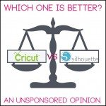 Cricut VS Silhouette which one is better? {an unsponsored opinion}