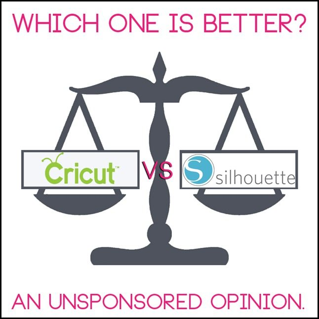 Cricut VS Silhouette which one is better? {an unsponsored ...