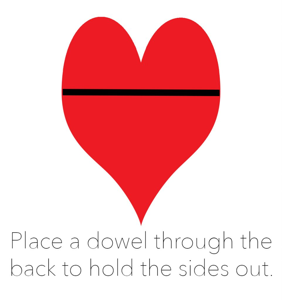 place a dowel inside the heart