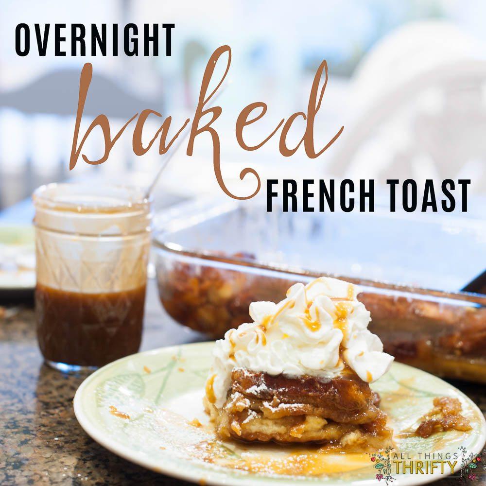 Caramel Overnight Baked French Toast Recipe {One of Brooke ...