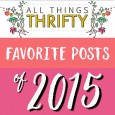 Top All Things Thrifty posts of 2015