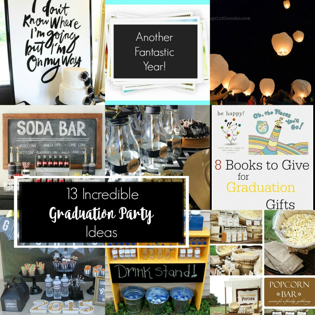 13 Incredible Graduation Party Ideas All Things Thrifty