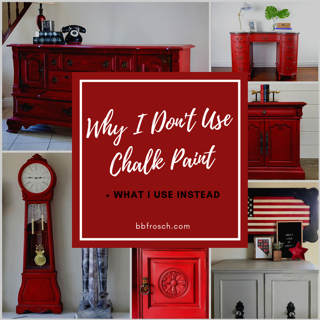 Why I Don T Use Chalk Paint And What
